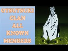 The Otsutsuki Clan - All Known Members from weakest to Strongest.