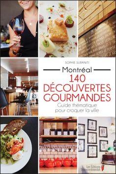Montréal, 140 découvertes gourmandes - Sophie Suranti