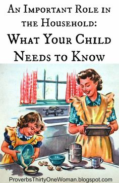An Important Role in the Household - What Your Child Needs to Know | Proverbs 31 Woman