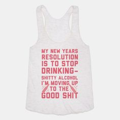 c8ac95490a8c1 My New Years Resolution Is To Stop Drinking Tank Top