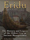 Free Kindle Book -   Eridu: The History and Legacy of the Oldest City in Ancient Mesopotamia