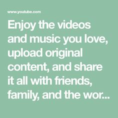 Enjoy the videos and music you love, upload original content, and share it all with friends, family, and the world on YouTube.