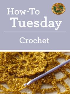 It's How-To Tuesday! We've rounded up some of our favorite crochet tutorials - check it out!