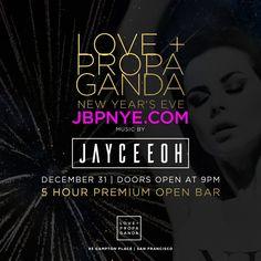 Love + Propaganda NYE New Years Party ft. DJ Jayceoh plus 5hr Open Bar New Year's Eve on Dec. 31st at Love + Propaganda, San Francisco, CA on 12/31/17, at 9pm - 2am PST.