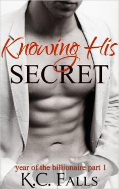 Knowing His Secret (Year of the Billionaire series Book 1) - Kindle edition by K.C. Falls, Georgia Noles. Romance Kindle eBooks