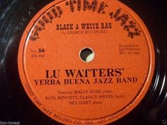 "First and Big Auction 78rpm in 2017 Come in & find out :-)  !!! Startprice only 1,99 Euro !!! Worldwide shipping !!!  LU WATTERS' YERBA BUENA JAZZ BAND ""Maple Leaf Rag / Black & White Rag"" 78rpm 10"""