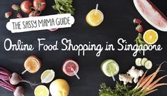 Sassy Mama's guide to online grocery and organic produce shopping in Singapore