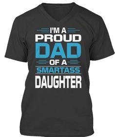 I Am A Proud Dad Of A Smartass Daughter Black T-Shirt Front