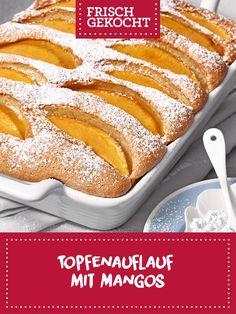 Topfenauflauf mit Mangos Hot Dog Buns, Hot Dogs, Mango, French Toast, Bread, Breakfast, Lisa, Food, Sweet Desserts