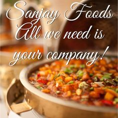 Great Food, Great People, Great Service ~ Sanjay Foods