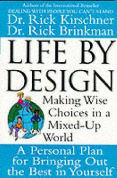 Life by Design by Rick Brinkman (BF632 .B75 1999)