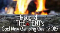 Cool New Camping Gear 2015 #BeyondTheTent #Camping #Outdoor