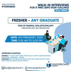 Walk-In Interviews for Freshers (Any Graduate) MNC BPOs (NON-Calling) Year of passing: 2016/2017/2018/2019 300+ vacancies  Date: 4th February, 2020 Time: 9:30 AM to 5 PM  Venue Location: GingerBoard Academy 3rd Floor, KSR Towers, Kavuri Hills II, Hitech Madhapur Road, Madhapur, Hyderabad - 500081  LandMark: Opposite Indian Oil Petrolpump, Opposite Ayappa Society Road, Near Durgam Cheruvu Metro Station Marketing Training, Metro Station, Hyderabad, Digital Marketing, Interview, Dating, Quotes