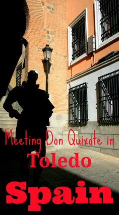 Following in the footsteps of Don Quixote in the incredible medieval city of Toledo in Spain. Toledo is an easy day trip from Madrid and Cervantes' man from La Mancha is in the very stones: http://www.worldwanderingkiwi.com/2012/08/spain-historic-toledo/