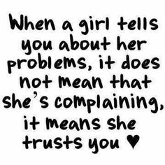 Trust, a lot of guys don't realize this.