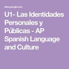U1- Las Identidades Personales y Públicas - AP Spanish Language and Culture