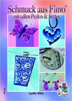 Schmuck aus Fimo mit edlen Perlen & Strass: Amazon.de: Lydia Klös: Bücher