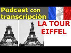 Histoire de la Tour Eiffel.  Podcast con transcripcion. #Tour #Eiffel