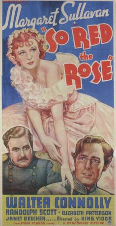 """So Red The Rose""...not such a great Civil War movie, but it does have qualities...and the book is great...!"