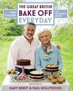 The Great British Bake Off Everyday ~ companion cookbook for ~ with 100 recipes, forewords by Mary Berry & Paul Hollywood ~ 320 pgs, pub'd ISBN: The Great British Bake Off, Bake Off Final, Pastry Basket, Vegetarian Picnic, Carrot Spice Cake, Paul Hollywood, Baked Rolls, Gbbo, British Baking