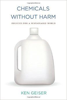 Chemicals Without Harm. Ken Geiser. c. 2015. --Call # 660 G31