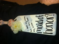 Asking my maid of honor and delta gamma sister to stand by my side with a DIY paddle :) #deltagamma #wedding #engaged