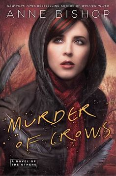 Murder of Crows by Anne Bishop | The Others, BK#2 | Publisher: Roc | Publication Date: March 2014 | www.annebishop.com | Urban Fantasy #Paranormal