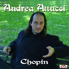 Andrea Attucci - Casa Discografica Kicco Music.  Musiche di Chopin