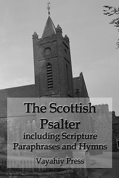 Sing the Word of God from psalms and scripture paraphrases contained in the Scottish Psalter.