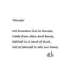 Here's a snippet of 'Houses' for you This poem was inspired by a kenning in the book Beowulf, which is 'bone-house', meaning body.  Instagram @the_penning_giraffe #thisisabpoetry