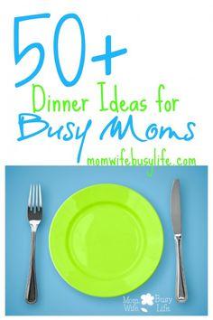 50  Dinner Ideas for Busy Moms