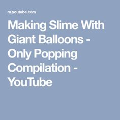 Making Slime With Giant Balloons - Only Popping Compilation - YouTube