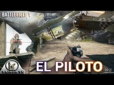 Battlefield 1 Los Cazas, Bombarderos, el Zeppelin y el Piloto en Tierra ...