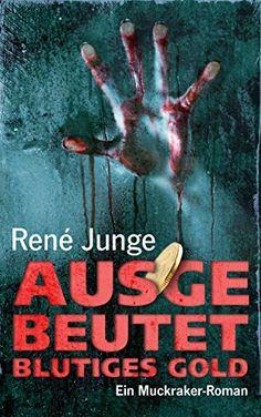 Ausgebeutet - Blutiges Gold (Die Aufdecker 3) von René Junge https://www.amazon.de/dp/B01MSCZ00L/ref=cm_sw_r_pi_dp_x_AbZKybGBHFXMZ