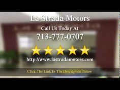 Happy customers get online everyday to leave La Strada Motors Houston reviews like this one. At La Strada Motors Houston reviews from our clients mean a lot to us. Unlike many others car dealers in the industry, La Strada Motors Houston reviews come from genuine customers and not from employees who leave fake reviews. See more of our La Strada Motors Houston reviews and reputation on Yahoo, CitySearch, Google, etc... Call us today at 713-777-0707.