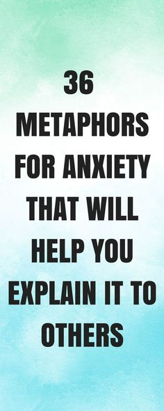 36 metaphors for #anxiety
