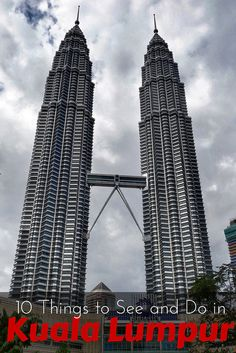 10 Things to See and Do in Kuala Lumpur