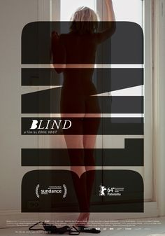 Blind (2014), written and directed by Eskil Vogt, starring Ellen Dorrit Petersen