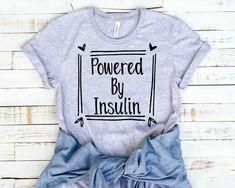 Type 1 Diabetes Shirt - Diabetes Awareness Shirt - Powered By Insulin Shirt To Support Diabetes - Shirt For Diabetics & Diabetes Strong by LittleRusticMarket on Etsy Diabetes Month, Beat Diabetes, Diabetes Meds, Diabetes Awareness, Type 1 Diabetes, Diabetes Jokes, Diabetes Recipes, Great T Shirts, T Shirts For Women
