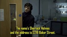 The Name's Sherlock Holmes and the Address is 221B Baker Street