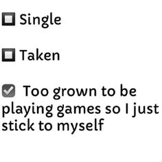 Heck, I'm only 19. But I still feel like people should be strait up. Games aren't fun.
