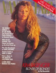 "Kim Basinger on ""Vanity Fair"", June (I miss the days when Basinger was the most famous ""Kim"" around. Vanity Fair Magazine, Graydon Carter, Kim Basinger, Fashion Mag, Private Life, Popular Culture, Beautiful Actresses, Cover Up, Hollywood"