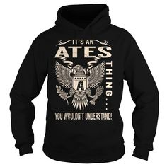 Its an ATES Thing You Wouldnt Understand - Last Name, Surname T-Shirt (Eagle)