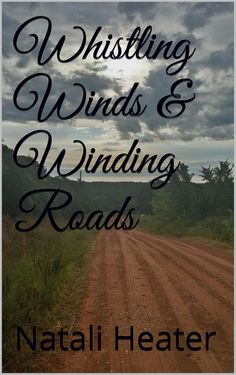 Whistling Winds & Winding Roads:Amazon:Kindle Store  My daughter wrote her 1st book...she is 11 and already planning for college! !!