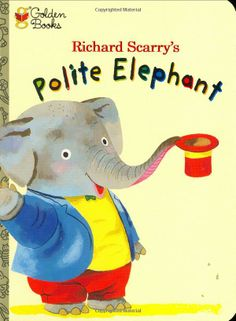 Polite Elephant by Richard Scarry: Children can follow the elephant's example and learn how rewarding it is to be polite. #Books #Kids #Manners