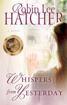Whispers from Yesterday: A Novel by Robin Lee Hatcher, http://www.amazon.com/dp/B0053GB550/ref=cm_sw_r_pi_dp_Nlggvb0DEQA4D