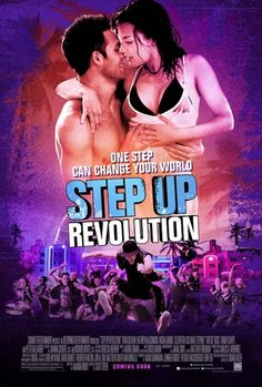 Step Up: Revolution....the best dancing of any of the Step Up movies so far!!!!