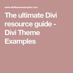 The ultimate Divi resource guide - Divi Theme Examples