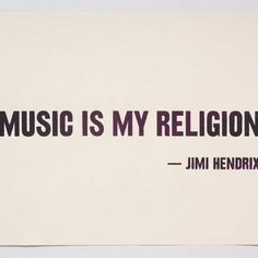 """""""Music is my Religion"""" - Jimi Hendrix Sound Of Music, Music Is Life, My Music, Sign Quotes, Music Quotes, Soul Shine, Healing Words, Rhyme And Reason, First Love"""