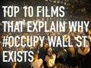 The Top 10 Films that Explain Why the Occupy Movement Exists - One of the most entertaining yet unsurprising aspects of Occupy Wall St has been the response from traditional media. Whether intentionally playing dumb or genuinely clueless, the mainstream media has failed to inform the public and substantially address the key issues. But why did tens of thousands of people risk arrest all over the world to set up encampments and protest the status quo?